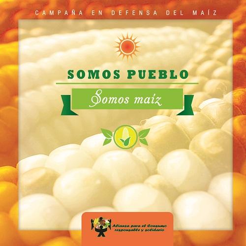 Somos pueblo somos maíz