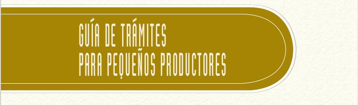 Guía de Trámites para pequeños productores