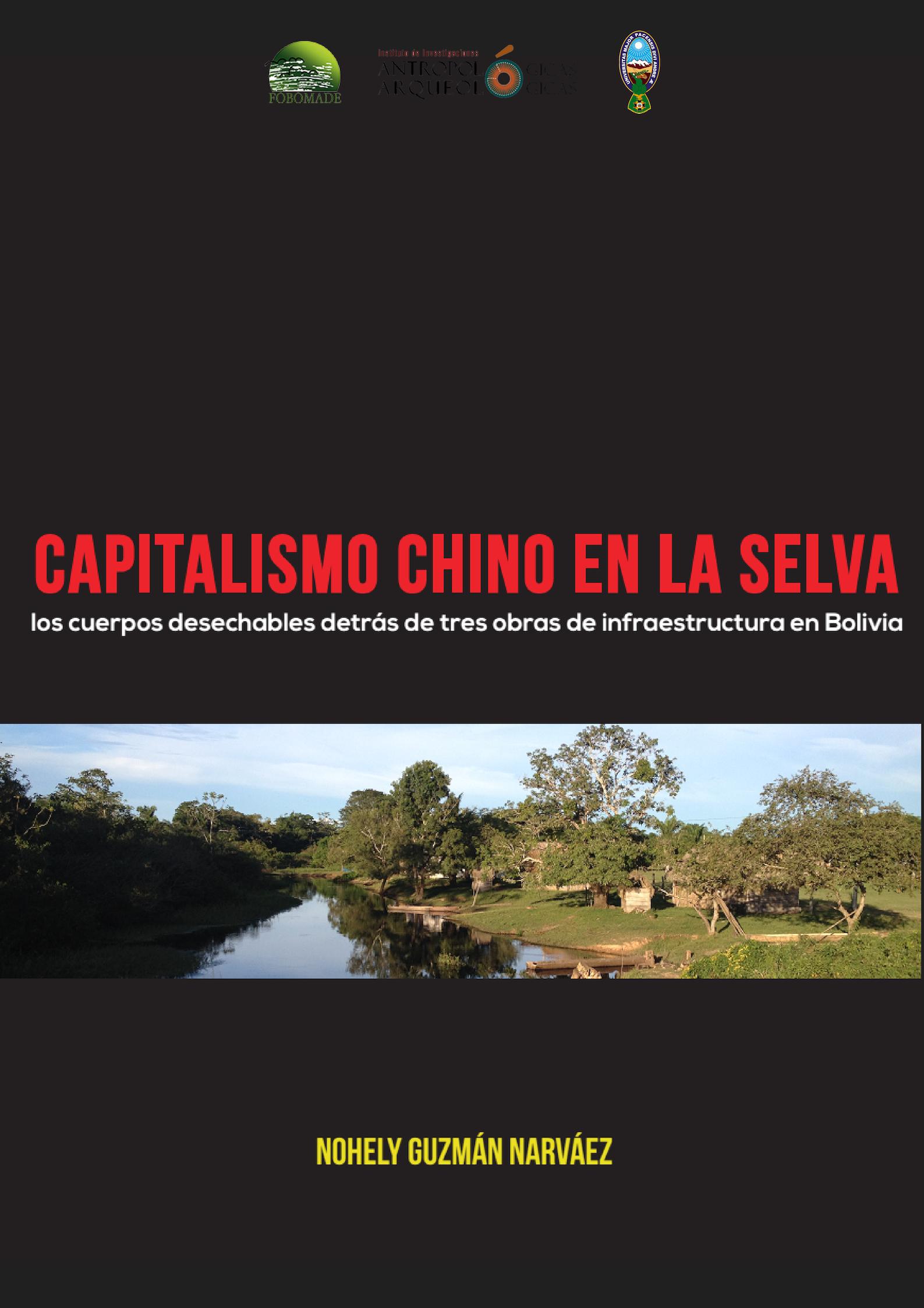 """""""Capitalismo chino en la selva: los cuerpos desechables detrás de tres obras de infraestructura en Bolivia"""""""